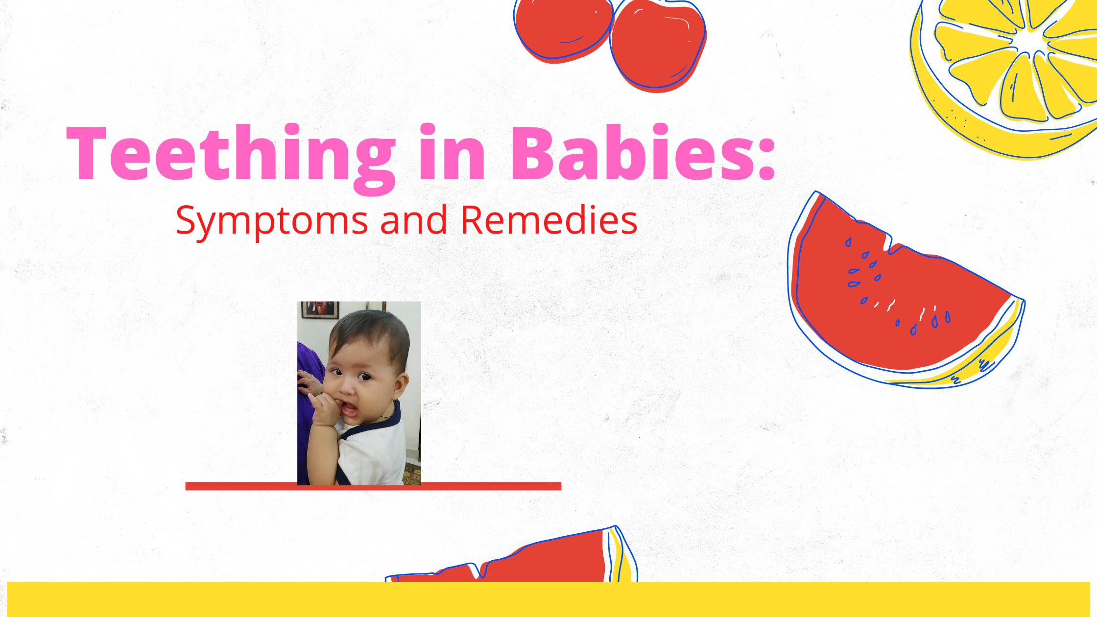 Teething in Babies: Symptoms and remedies